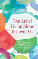 The Art of Living Alone & Loving It
