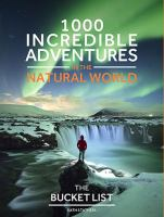 1000 Incredible Adventures in the Natural World