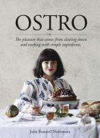 Ostro: The Pleasure That Comes From Slowing Down And Cooking With Simple Ingredients