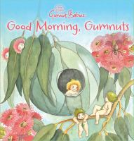 Good Morning, Gumnuts