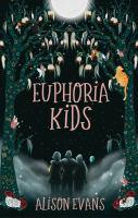 Euphoria kids252 pages ; 20 cm.