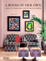 A ROOM OF HER OWN: INSIDE THE HOMES AND LIVES OF CREATIVE WOMEN