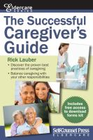 The Successful Caregivers Guide