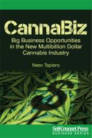 CANNABIZ : BIG BUSINESS OPPORTUNITIES IN THE NEW MULTIBILLION DOLLAR CANNABIS INDUSTRY