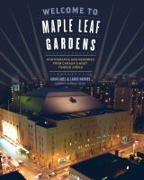 Welcome to Maple Leaf Gardens