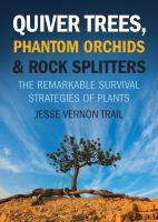 Quiver Trees, Phantom Orchids & Rock Splitters