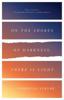 On the Shores of Darkness, There Is Light