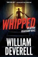 Whipped : An Arthur Beauchamp Novel