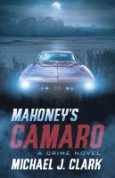 Mahoney's Camaro : a crime novel