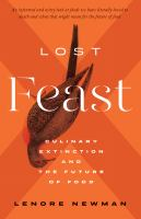 Lost feast : culinary extinction and the future of food