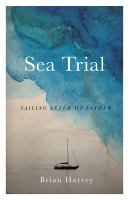 Sea Trial : Sailing After My Father