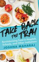 Take back the tray : revolutionizing food in hospitals, schools, and other institutions
