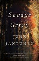 Savage Gerry : a novel