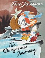 The dangerous journey a tale of Moomin Valley