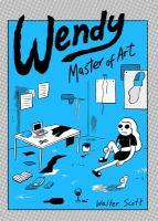 Wendy, : master of art