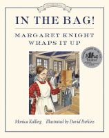 In The Bag! Margaret Knight Wraps It Up