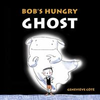 Bob's Hungry Ghost