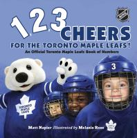 1,2,3 Cheers for the Toronto Maple Leafs!