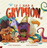 """If I Had A Gryphon """"FOREST OF READING NOMINEES 2017"""""""