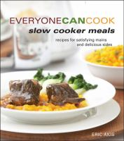 Everyone Can Cook Slow Cooker Meals