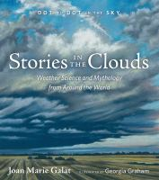 Stories in the clouds : weather science and mythology from around the world