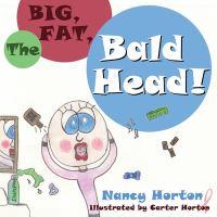 The Big, Fat, Bald Head!
