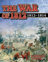 The War of 1812, 1812-1814