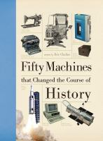 Fifty Machines That Changed the World