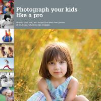 Photograph your Kids Like A Pro