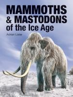 Mammoths & Mastodons of the Ice Age