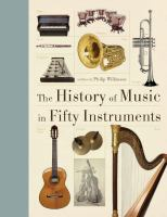 The History Of Music In Fifty Instruments
