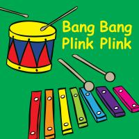 Bang Bang, Plink Plink