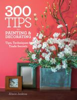 300 Tips for Painting and Decorating