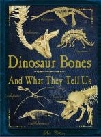 Dinosaur Bones and What They Tell Us