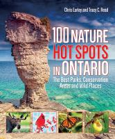 100 Nature Hot Spots in Ontario, [2016]