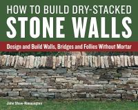 How to Build Dry-stacked Stone Walls