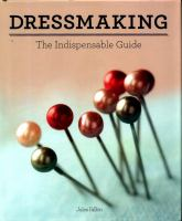 Dressmaking : The Indispensible Guide