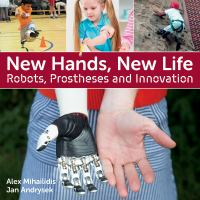 New Hands, New Life : Robots, Prostheses and Innovation