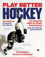 Play Better Hockey : The Essential Skills for Player Development