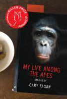 My Life Among The Apes