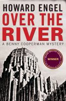 OVER THE RIVER : A BENNY COOPERMAN MYSTERY