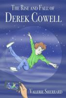 The Rise and Fall of Derek Cowell