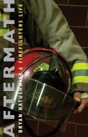 Aftermath : a firefighter's life