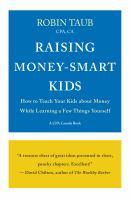 Raising Money-smart Kids by Robin Taub