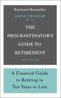 The Procrastinator's Guide to Retirement by David Trahair