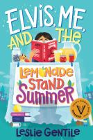 Elvis, me, and the lemonade stand summer