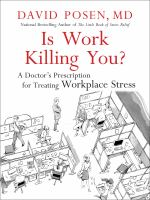 Is Work Killing You? : A Doctor's Prescription for Treating Workplace Stress