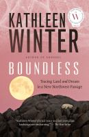 Boundless : tracing land and dream in a New Northwest passage