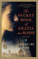 The Secret Book of Grazia Dei Rossi. Book One
