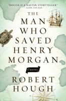 The Man Who Saved Henry Morgan